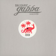 Balearic Gabba Sound System - What You Really Need EP