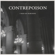 Contrepoison - I Keep On Searching