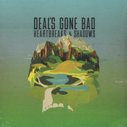 Deal's Gone Bad - Heartbreaks & Shadows