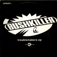 Bushkiller - Troublemakers EP