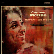 Carmen McRae - Haven't We Met?