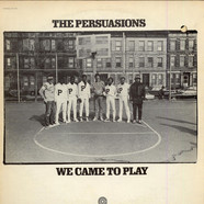Persuasions, The - We Came To Play