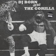 DJ Born - DJ Born vs The Gorilla EP