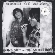 Guided By Voices - King Shit & The Golden Boys