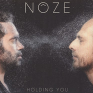 Noze - Holding You Noze Remix