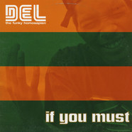 Del Tha Funkee Homosapien - If You Must