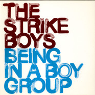 Strike Boys, The - Being In A Boygroup