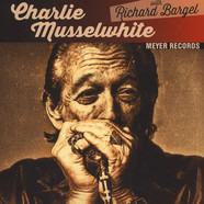 Charlie Musselwhite with Richard Bargel - Blues With A Feeling / Christo Redentor