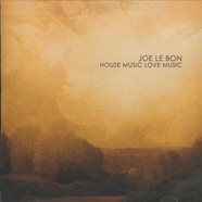 Joe Le Bon - House Music Love Music