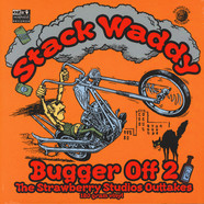 Stack Waddy - Bugger Off Two (Strawberry Studios Out-takes)