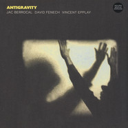 Jac Berrocal / David Fenech / Vincent Epplay - Antigravity