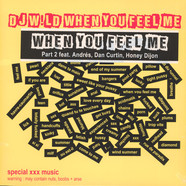 DJ W!Ld - When You Feel Me Remixes Part 2