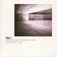 Len Faki & Slam - Reverse Proceed Interpretations Part 3