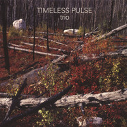 Timeless Pulse Trio - Timeless Pulse Trio