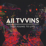 All Tvvins - Too Young To Live