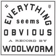 Woolworm - Everything Seems Obvious