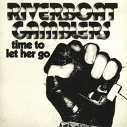 Riverboat Gamblers - Time To Let Her Go