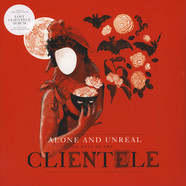 Clientele, The - Alone & Unreal: The Best Of The Clientele
