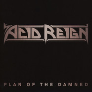 Acid Reign - Plan Of The Damned