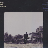 City And Colour - If I Should Go Before You Go