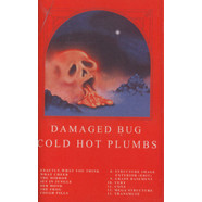 Damaged Bug (John Dwyer of Thee Oh Sees) - Cold Hot Plumbs
