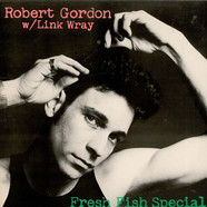 Robert Gordon With Link Wray - Fresh Fish Special