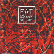 Fat & The Masters Of Haha - Fat & The Masters Of Haha