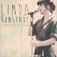 Linda Ronstadt - A Party Girl In Dallas