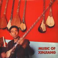 V.A. - Music Of Xinjiang: Kazakh And Uyghur Music Of Central Asia
