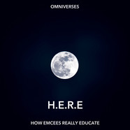 Omniverses (Teknical Development, Vague, Bad FX & Merklynn) - H.E.R.E (How Emcees Really Educate)