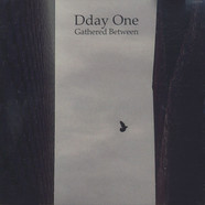 Dday One - Gathered Between