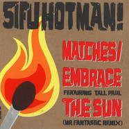 Sifu Hotman - Matches / Embrace The Sun Mr Fantastic Remix
