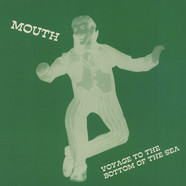 Mouth - Voyage To The Bottom Of The Sea