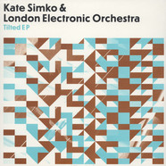 Kate Simko & London Cinematic Orchestra - Tilted EP