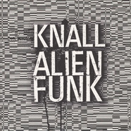 Knall - Alienfunk Black Vinyl Edition