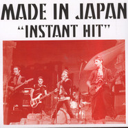 Made In Japan - Instant Hit / You Never Had It So Good