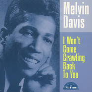 Melvin Davis - I Won't Come Crawling Back To You