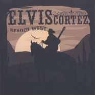 Elvis Cortez - Headed West