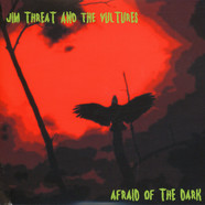 Jim Threat And The Vultures - Afriad Of The Dark
