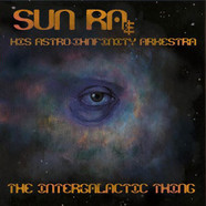Sun Ra & His Astro Infinity Arkestra - The Intergalactic Thing