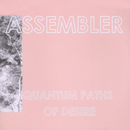 Assembler - Quantum Paths Of Desire