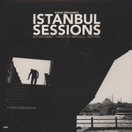 Ilhan Ersahin - Istanbul Sessions: Istanbul Underground
