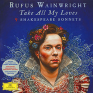 Rufus Wainright - Take All My Loves Shakespeare Sonnets