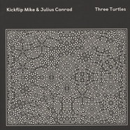 Kickflip Mike & Julius Conrad - Three Turtles