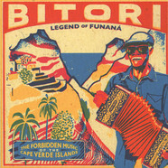 Bitori - Legend Of Funana - The Forbidden Music Of The Cape Verde Islands