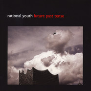 Rational Youth - Future Past Tense Clear Vinyl Edition