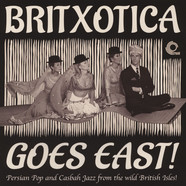 V.A. - Britxotica Goes East!