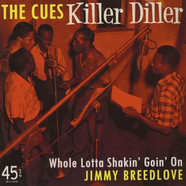 Cues / Jimmy Breedlove - Killer Diller / Whole Lotta Shakin' Goin' On