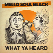 Mello Soul Black & The Jazz Spastiks - What Ya Heard