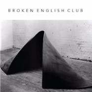 Broken English Club - Myth Of Steel & Concrete